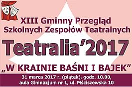Teatralia 2017 - XIII Gminny Przegląd Szkolnych Zespołów Teatralych