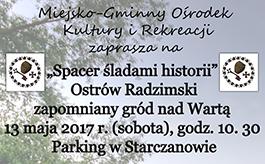"""""""Spacer śladami historii"""" - Ostrów Radzimski, zapomniany gród nad Wartą"""