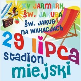 XV Jarmark Św. Jakuba - Św. Jakub na wakacjach