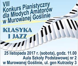 VIII Konkurs Pianistyczny dla Młodych Amatorów w Murowanej Goślinie - KLASYKA I JAZZ
