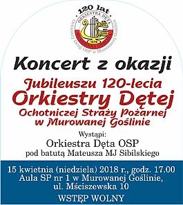 Koncert z okazji Jubileuszu 120-lecia Orkiestry Dętej Ochotniczej Straży Pożarnej w Murowanej Goślinie