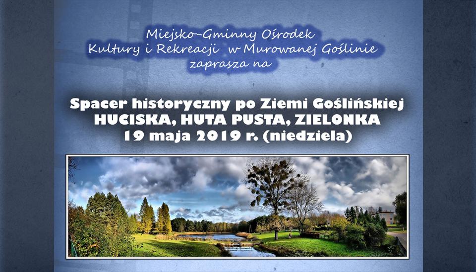 Spacer historyczny po Ziemi Goślińskiej - Huciska, Huta Pusta, Zielonka
