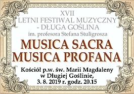 Musica Sacra Musica Profana - XVII Letni Festiwal Muzyczny - Długa Goślina