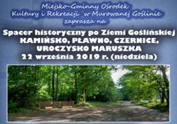 Spacer historyczny po Ziemi Goślińskiej - Kamińsko, Pławno, Czernice, Uroczysko Maruszka